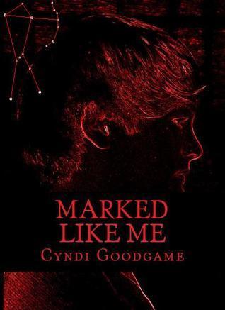 Orion  (Marked Like Me, #1) Cyndi Goodgame