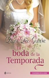 La Boda de la Temporada (Plantadas en el altar, #1)  by  Laura Lee Guhrke