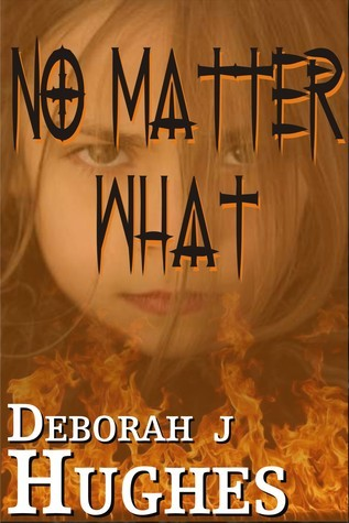 No Matter What  by  Deborah J. Hughes