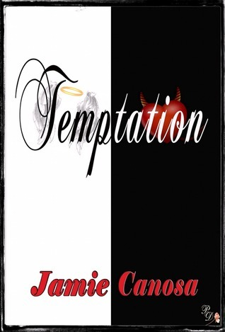 Temptation (Heart and Soul, #1)  by  Jamie Canosa
