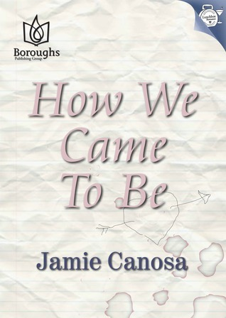 How We Came To Be  by  Jamie Canosa