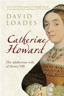 Catherine Howard: The Adulterous Wife of Henry VIII  by  David Loades
