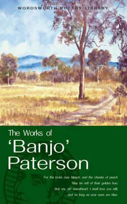 Works of Banjo Paterson  by  A.B. Paterson