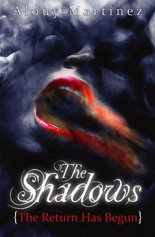 The Shadows: The Return Has Begun (The Shadows Saga, #1)  by  Alouy Martinez