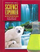 Discoveries in Life, Earth and Physical Science Michael J. Padilla