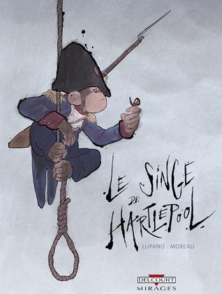 Le Singe de Hartlepool  by  Wilfrid Lupano