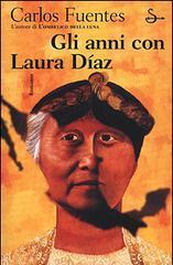 Gli anni con Laura Diaz Carlos Fuentes