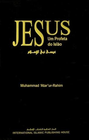 Jesus, Um Profeta do Islão  by  Muhammad Ata ur-Rahim