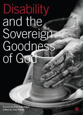 Disability and the Sovereign Goodness of God  by  John Piper