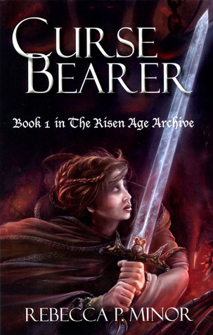 Curse Bearer Rebecca P. Minor