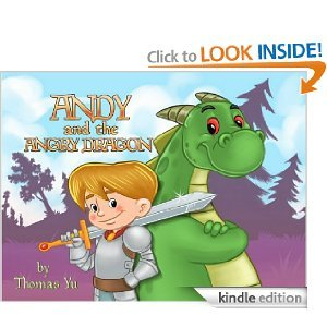 Andy & the Angry Dragon (Bedtime Story Book 1)  by  Thomas Yu