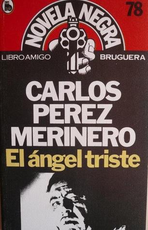 El Ángel Triste  by  Carlos Pérez Merinero