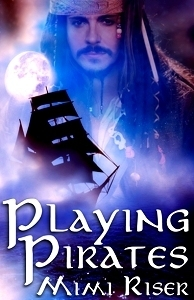 Playing Pirates Mimi Riser