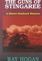 The Guns of Stingaree: A Shawn Starbuck Western  by  Ray Hogan