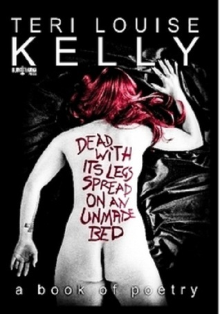 Dead With Its Legs Spread On An Unmade Bed Teri Louise Kelly