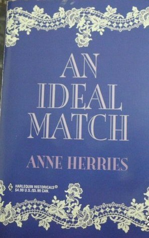 An Ideal Match  by  Anne Herries