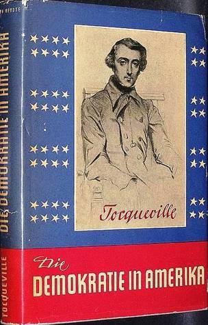 Demokratie In Amerika Alexis de Tocqueville