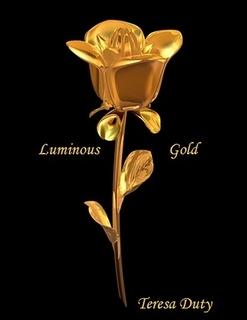 Luminous Gold  by  Teresa Duty