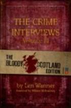 The Crime Interviews Volume III Len Wanner