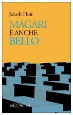 Magari è anche bello  by  Jakob Hein