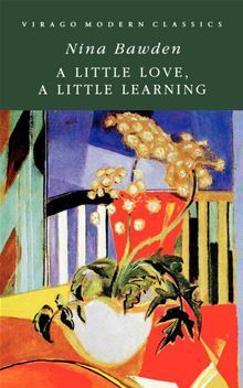 A Little Love, A Little Learning  by  Nina Bawden