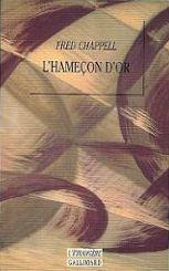 Lhameçon Dor  by  Fred Chappell