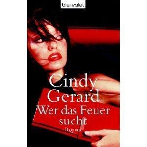 Wer Das Feuer Sucht: Roman  by  Cindy Gerard