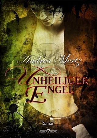 Unheiliger Engel Andrea Mertz