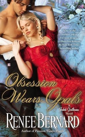 Obsession Wears Opals (Jaded Gentleman, #5)  by  Renee Bernard