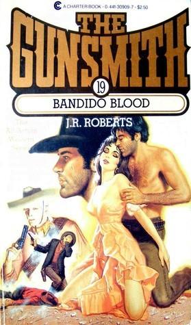 Bandido Blood (The Gunsmith, #19) J.R. Roberts