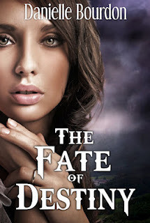 The Fate of Destiny (Fates, #1)  by  Danielle Bourdon