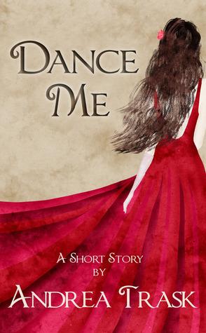 Dance Me Andrea Trask