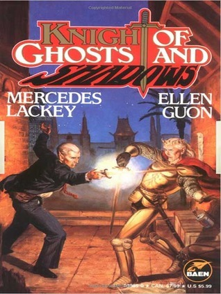 Knight of Ghosts and Shadows (Bedlams Bard, #1)  by  Mercedes Lackey