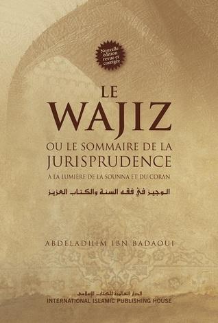 Le Wajiz, ou le sommaire de la jurisprudence Abdul-Azeem Badawi