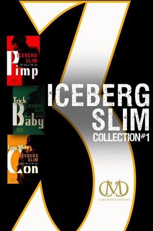 Iceberg Slim Collection #1: Pimp, Trick Baby, Long White Con  by  Iceberg Slim