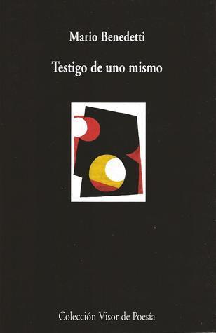 Testigo de uno mismo  by  Mario Benedetti
