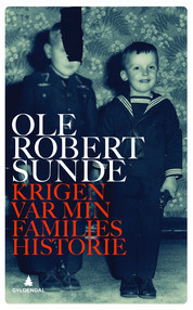 Krigen var min families historie  by  Ole Robert Sunde