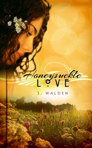 Honeysuckle Love  by  S. Walden