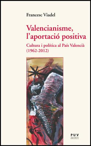 Valencianisme, laportació positiva Francesc Viadel