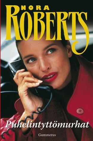 Puhelintyttömurhat (SS/BV #2)  by  Nora Roberts