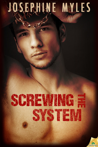 Screwing the System (Screwing the System #1) Josephine Myles