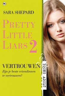 Vertrouwen (Pretty Little Liars, #2)  by  Sara Shepard