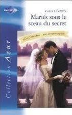 Mariés sous le sceau du secret Kara Lennox