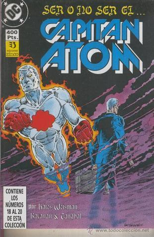 Capitán Atom #5: Ser o no ser el... Capitán Atom (Captain Atom Taco, #5)  by  Cary Bates
