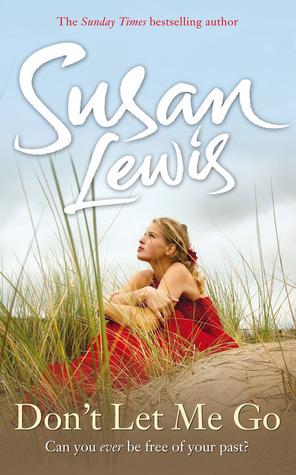 Dont Let Me Go  by  Susan Lewis