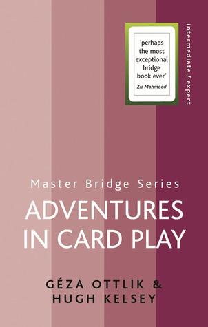 Adventures in Card Play Géza Ottlik