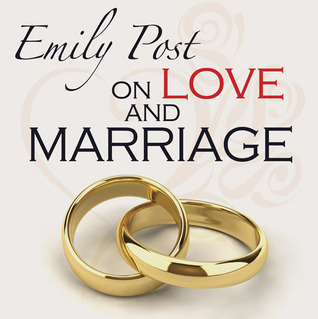 Emily Post on Love and Marriage  by  Emily Post
