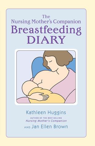 The Nursing Mothers Breastfeeding Diary Kathleen Huggins