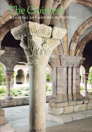 The Cloisters: Medieval Art and Architecture, Revised and Updated Edition Peter Barnet
