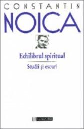 Echilibrul Spiritual: Studii Si Eseuri, 1929-1947 Constantin Noica